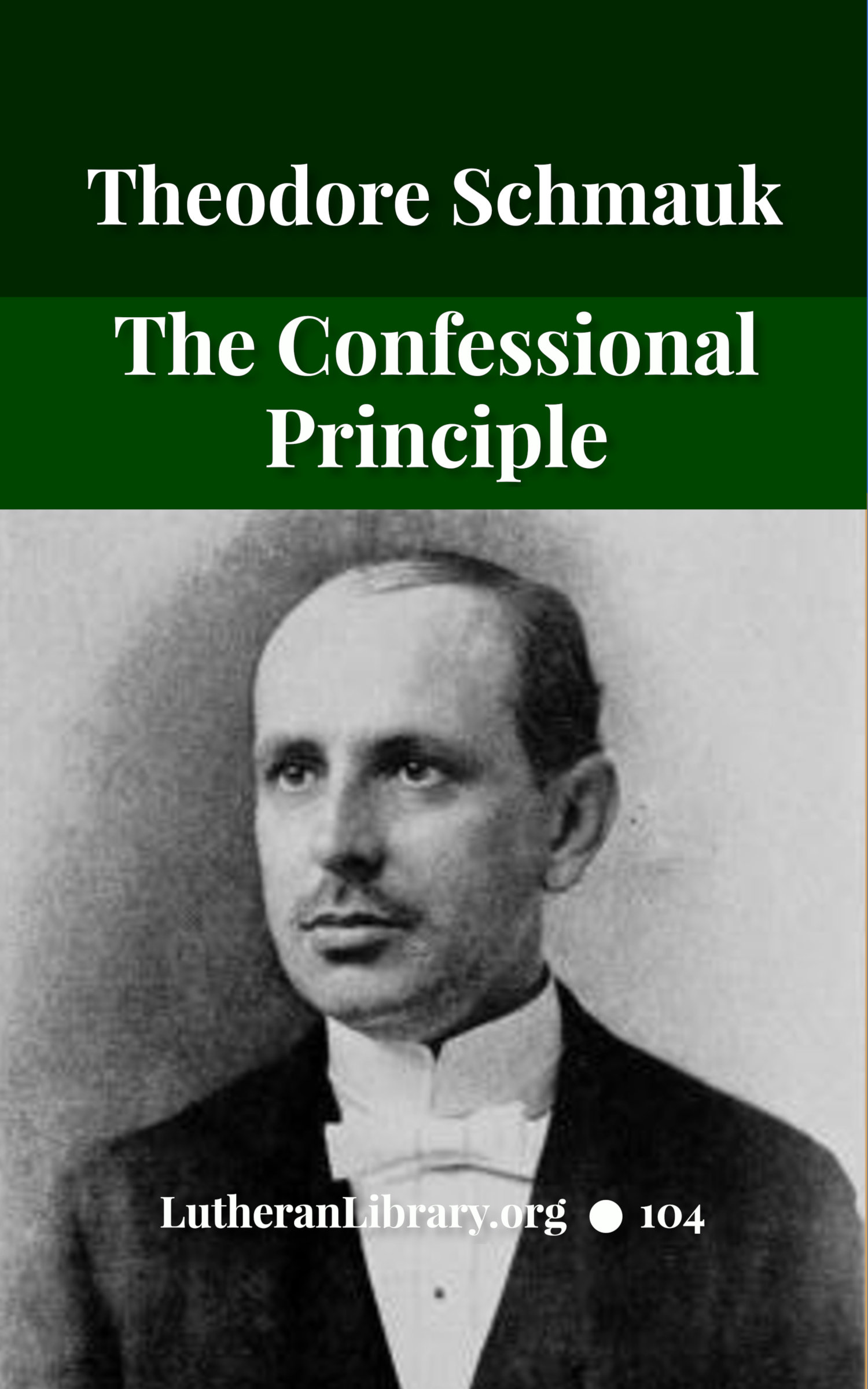 The Confessional Principle by Charles Krauth