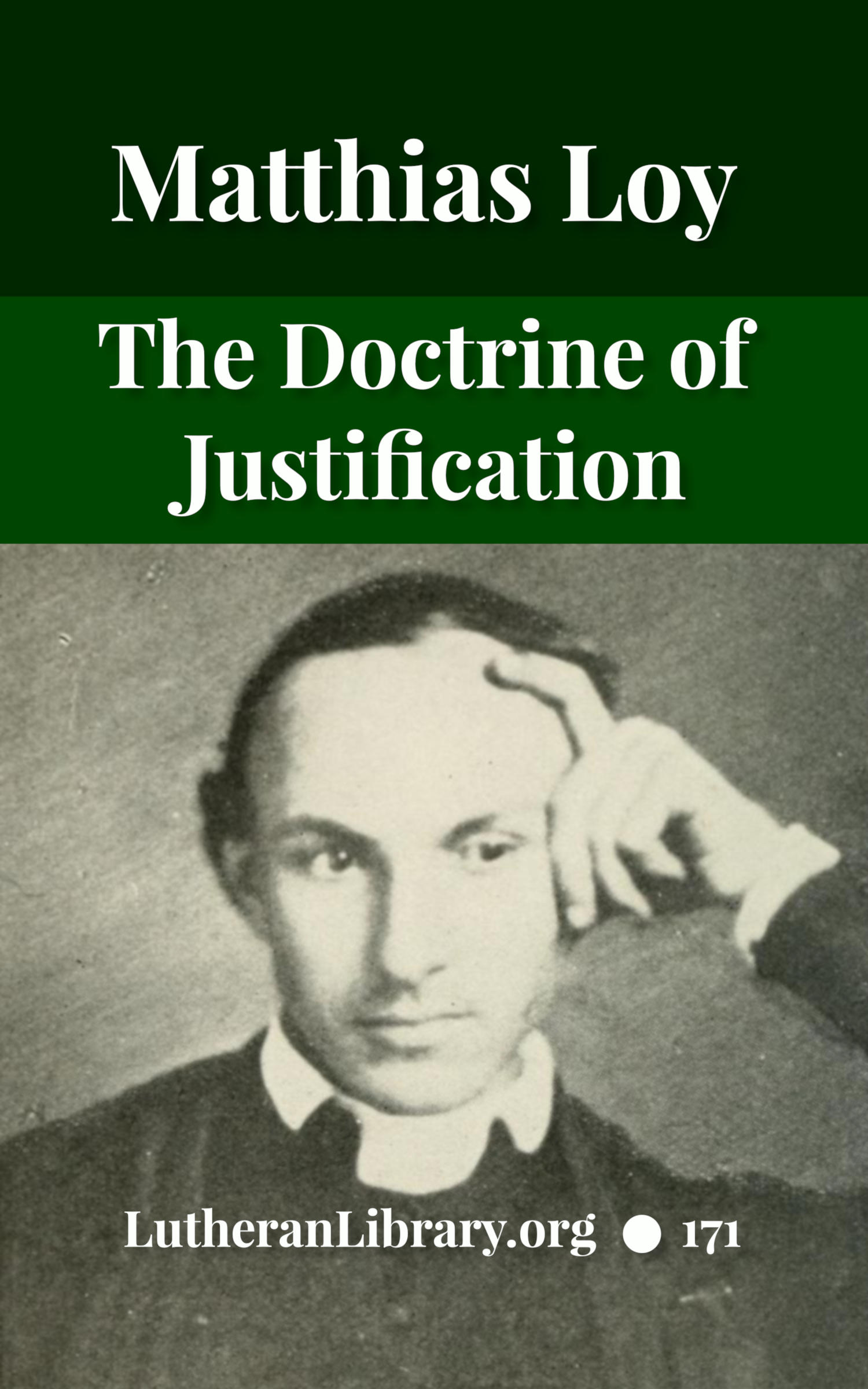 Doctrine of Justification by Matthias Loy