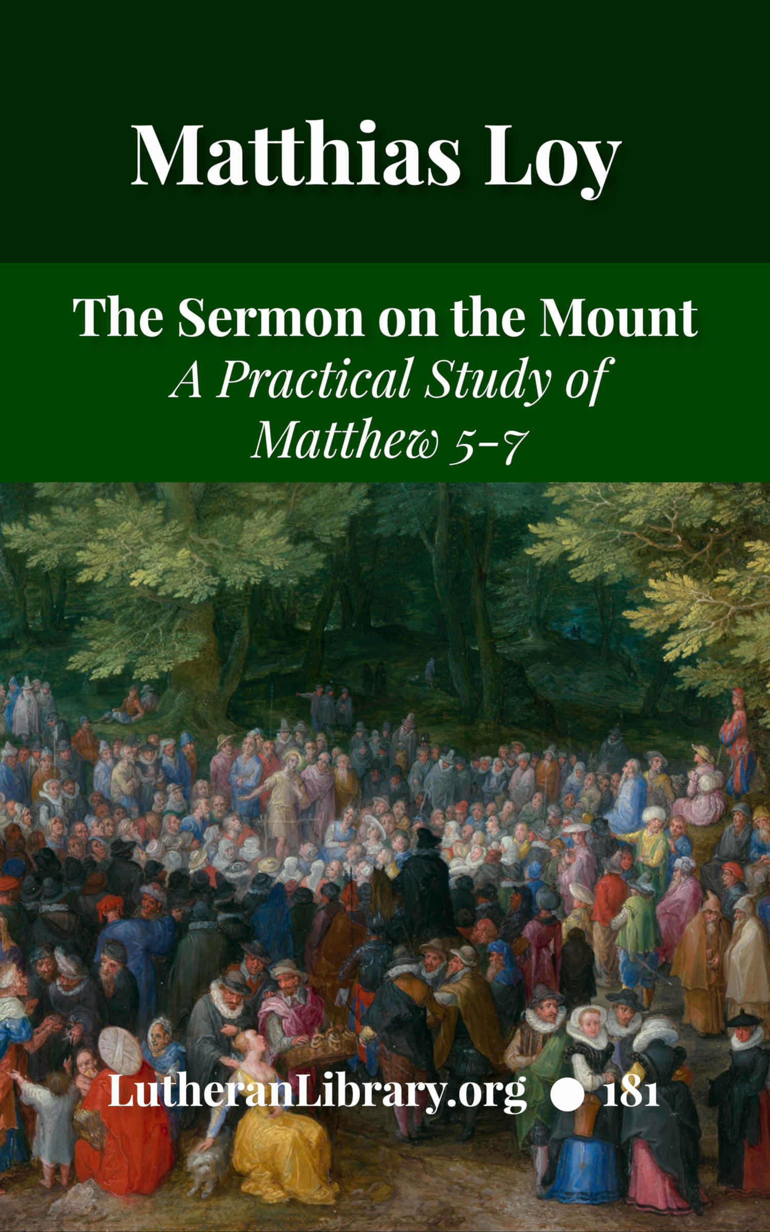 The Sermon on the Mount: A Practical Study by Matthias Loy