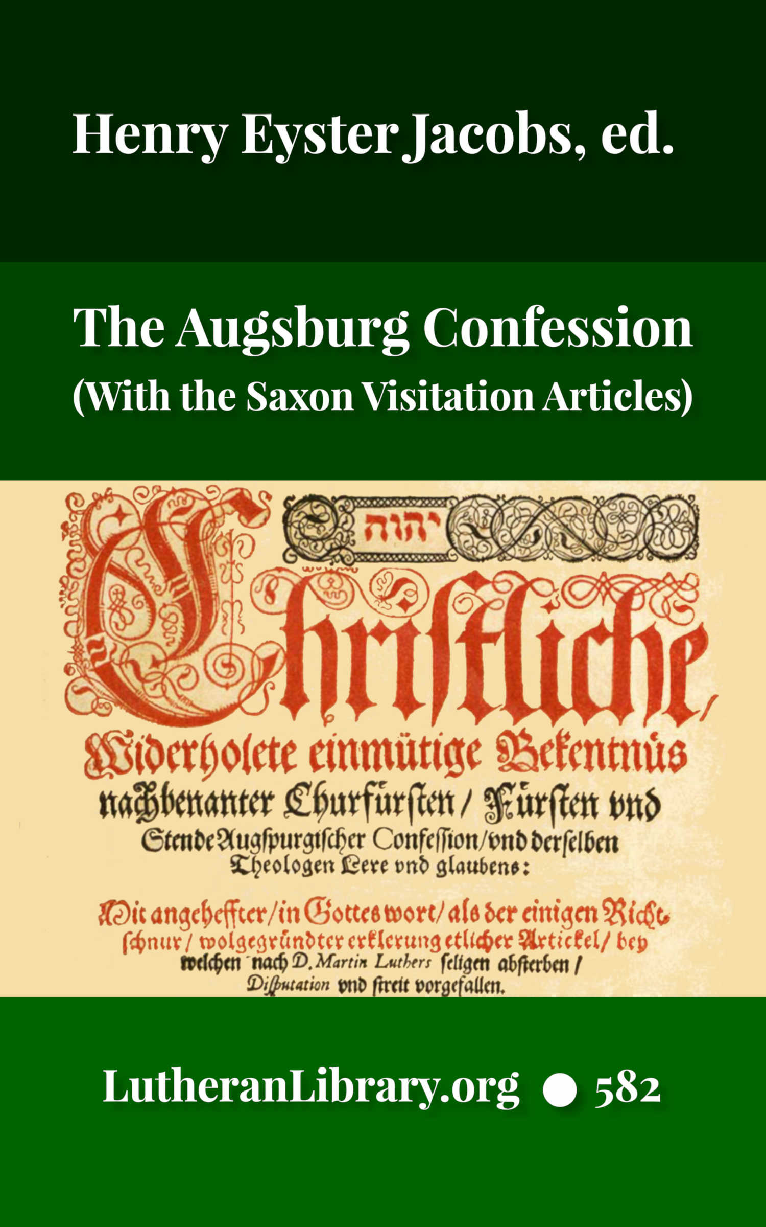 The Augsburg Confession With The Saxon Visitation Articles by Martin Luther