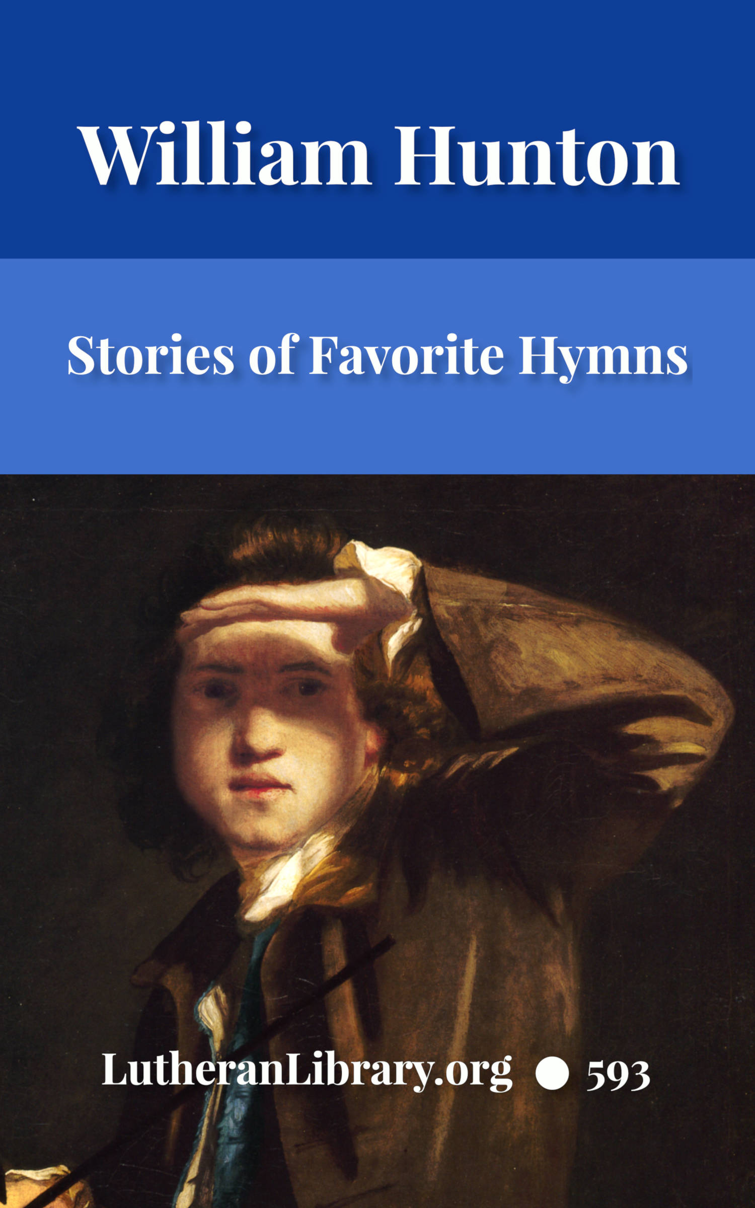 Stories Of Favorite Hymns: The Origin, Authorship, And Use Of Hymns We Love by William Hunton
