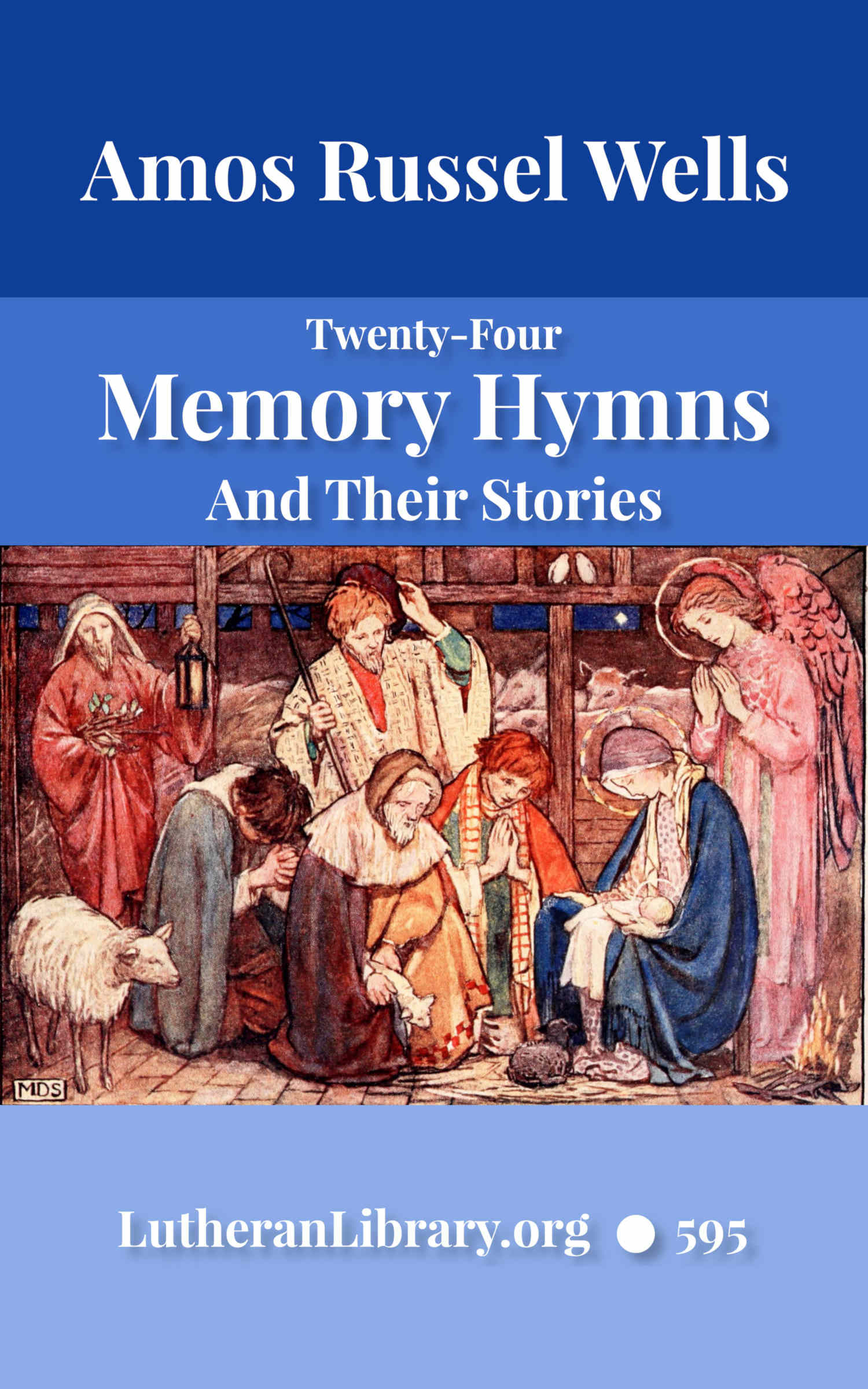 Twenty-four Memory Hymns And Their Stories by Amos Russel Wells