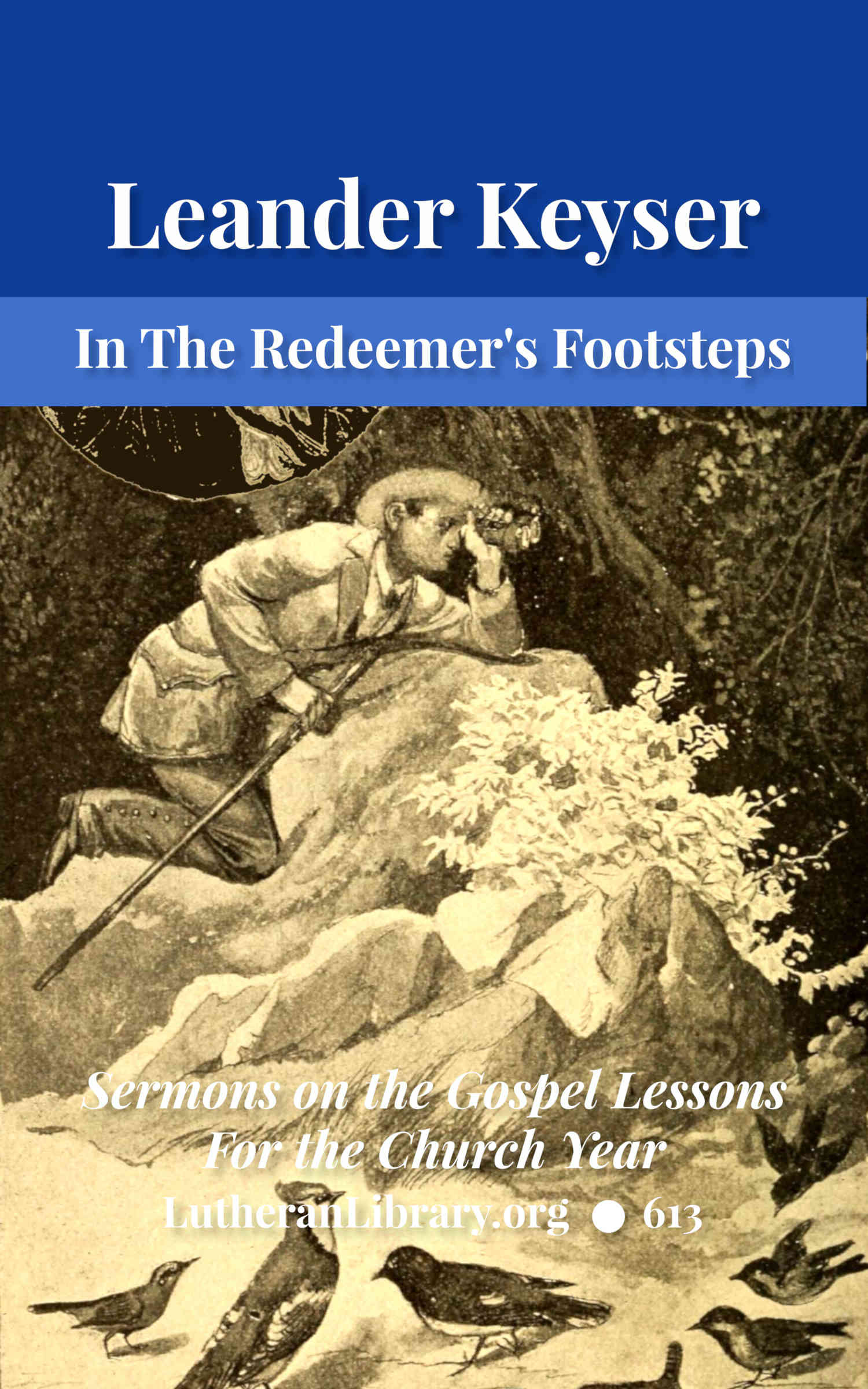 In The Redeemer's Footsteps by Leander Keyser