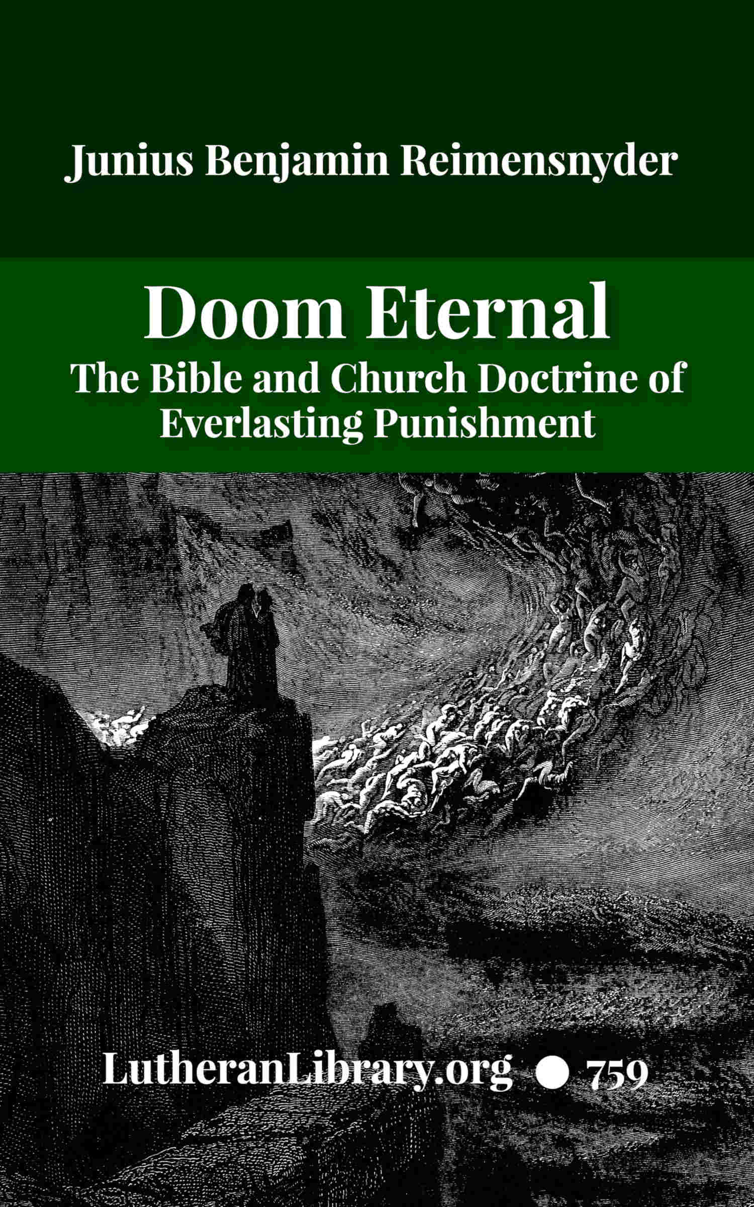 Doom Eternal: The Bible and Church Doctrine of Everlasting Punishment by Junius Benjamin Reimensnyder