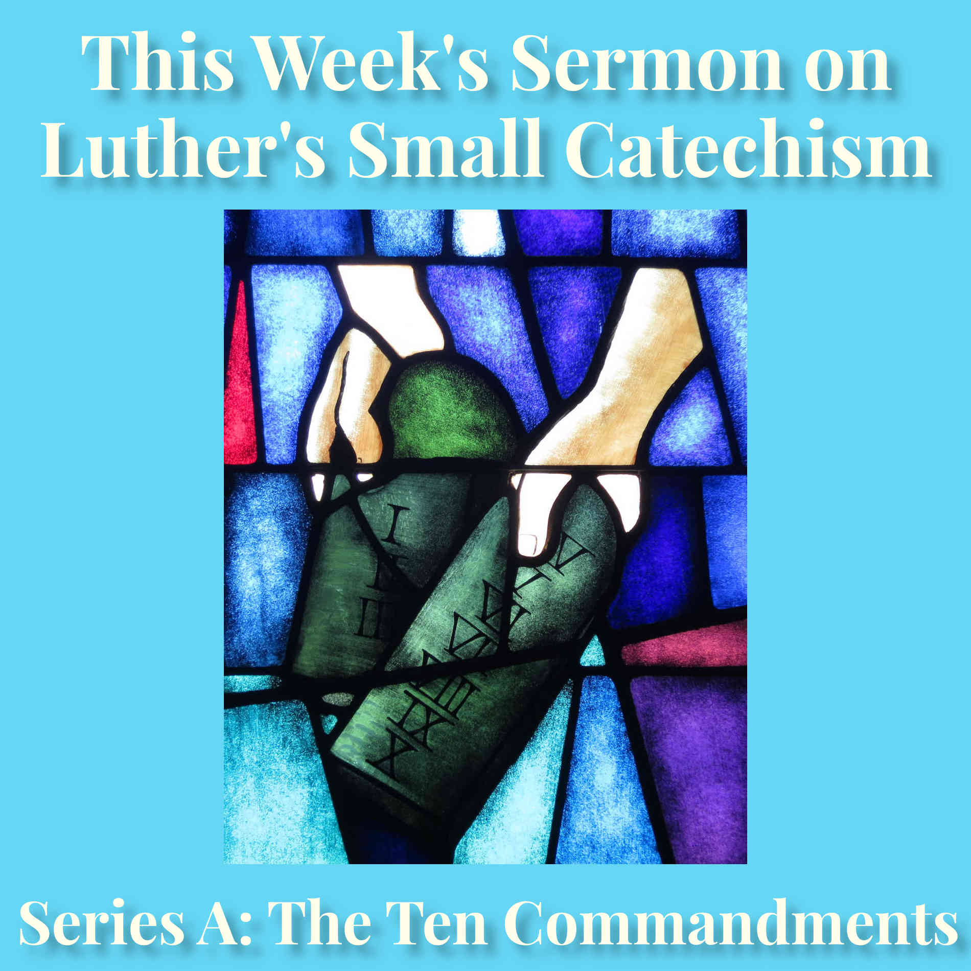 Luther's Small Catechism: Series A – The Ten Commandments